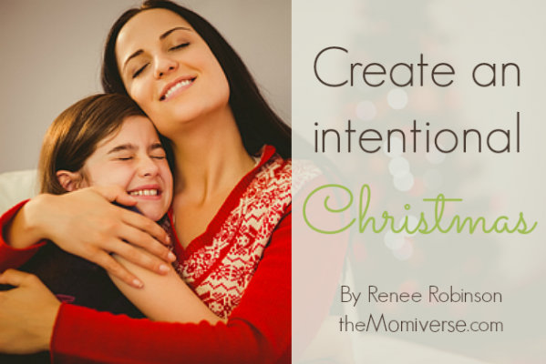 Create-an-intentional-Christmas_TheMomiverse_by-Renee-Robinson
