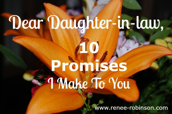 A Letter To My Daughter In Law   10 Promises I Make To You   Renee