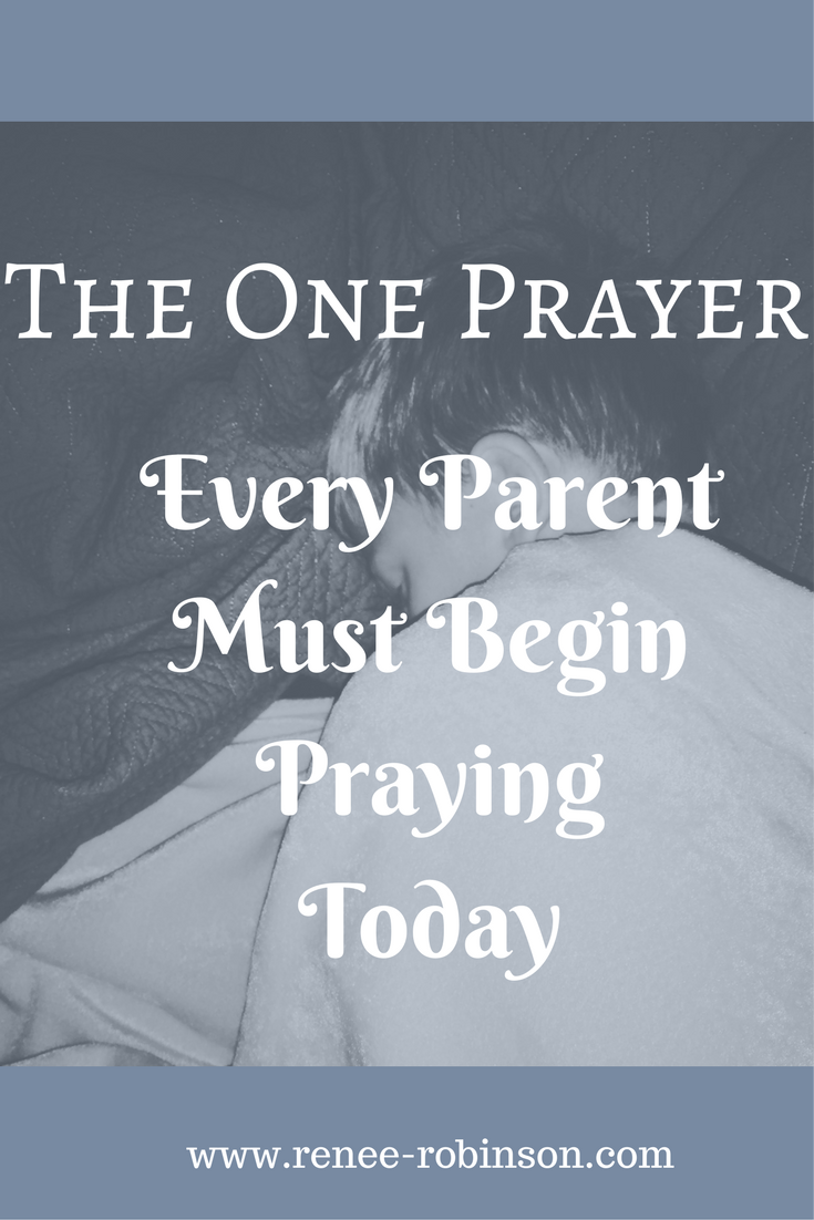 The One Prayer Parents Need