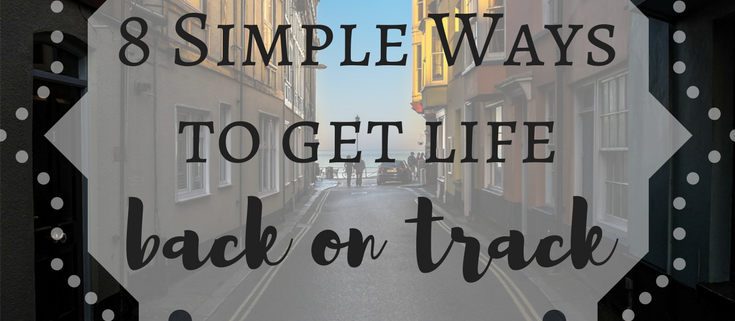 how to get life back on track